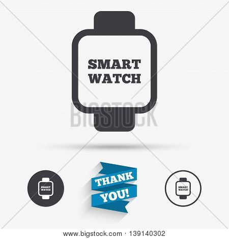 Smart watch sign icon. Wrist digital watch. Flat icons. Buttons with icons. Thank you ribbon. Vector