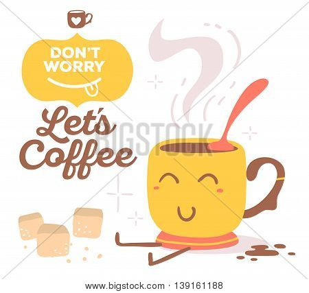 Vector relax illustration of colorful smile cup of coffee with legs, text let's coffee isolated on white background. Hand drawn art design for web site banner poster card paper print shop cafe menu.