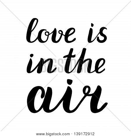 Love is in the air. Brush hand lettering. Great for beach tote bags, swimwear, holiday clothes, pillowcases, posters, cards, and more.