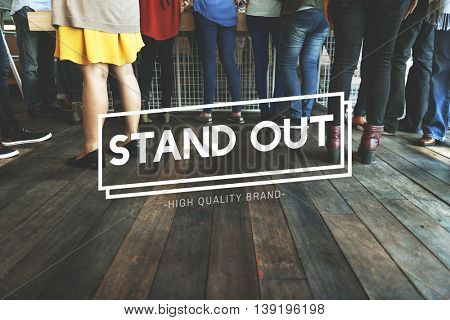 Stand Out Ideas Inspiration Real Reality True Concept