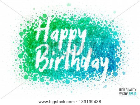 Happy birthday beautiful design element for greeting card template layout with splash, particles and artistic explosion effect for party, holiday, festival and celebration concept. Blue, green vector.