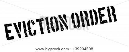 Eviction Order Rubber Stamp