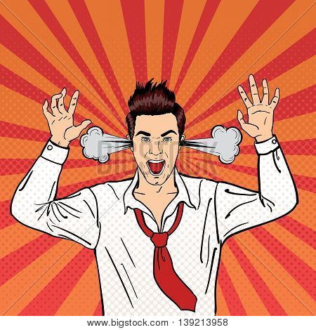 Angry Businessman Shouting with Steam Coming out of his Ears. Pop Art. Vector illustration