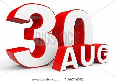 August 30. 3D Text On White Background.