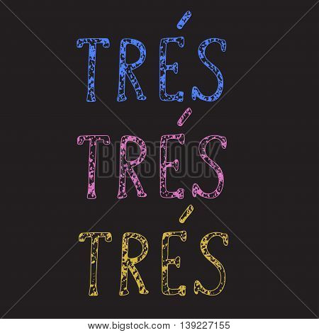French quote - Very Very Very. Vector illustration. Handwritten inspirational lettering for poster and card. Hand drawn calligraphy with hand drawn strokes texture isolated on black background.