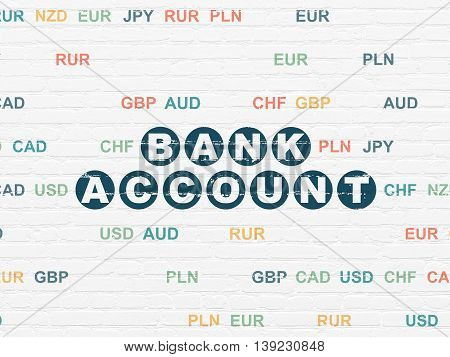 Money concept: Painted blue text Bank Account on White Brick wall background with Currency