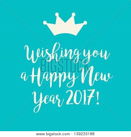 Simple turquoise blue Wishing you a Happy New Year 2017 card with a crown.