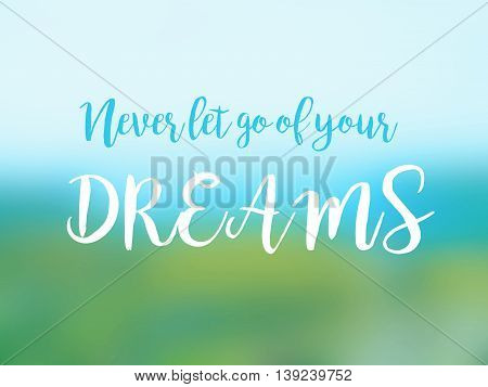 Never let go of your dreams inspirational quote card.