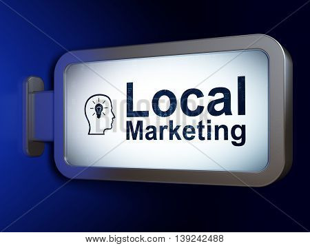 Advertising concept: Local Marketing and Head With Lightbulb on advertising billboard background, 3D rendering