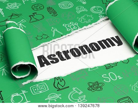 Science concept: black text Astronomy under the curled piece of Green torn paper with  Hand Drawn Science Icons, 3D rendering