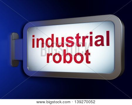 Industry concept: Industrial Robot on advertising billboard background, 3D rendering