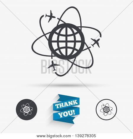 Globe sign icon. World logistics symbol. Worldwide travel flights. Flat icons. Buttons with icons. Thank you ribbon. Vector