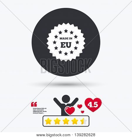 Made in EU icon. Export production symbol. Product created in European Union sign. Star vote ranking. Person with heart. Quotes with message. Vector