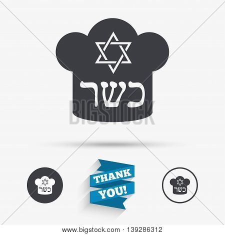 Kosher food product sign icon. Natural Jewish food with star of David and Chef hat symbol. Flat icons. Buttons with icons. Thank you ribbon. Vector