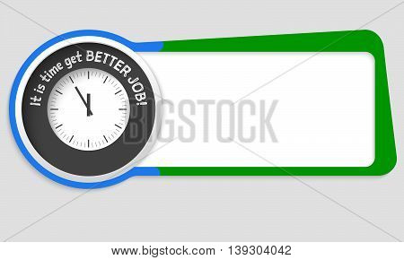 Vector abstract box for your text and the words it is time get better job