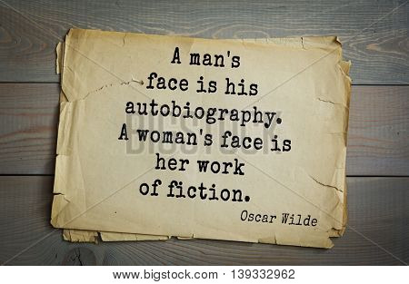 English philosopher, writer, poet Oscar Wilde (1854-1900) quote. A man's face is his autobiography. A woman's face is her work of fiction.