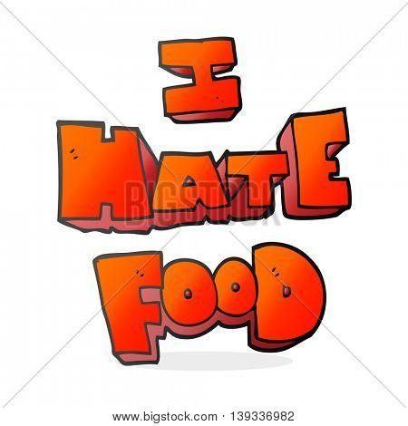 freehand drawn cartoon i hate food symbol
