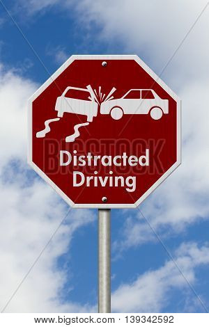 Stop Distracted Driving Road Sign Red and White Stop Sign with words Distracted Driving and a car crash with sky background, 3D Illustration