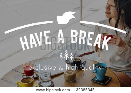 Have a Break Just Break Cessation Relaxation Recess Concept