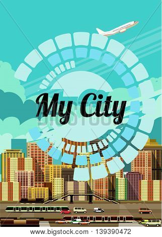 vector illustration Flyer or cover city life abstract drawing with the inscription My City with buildings and traffic on the beautiful background of the sky