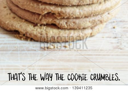 That's the way the cookie crumbles English saying illustrated