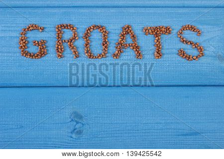 Inscription Groats Made Of Buckwheat Groats, Healthy Food And Nutrition, Copy Space For Text