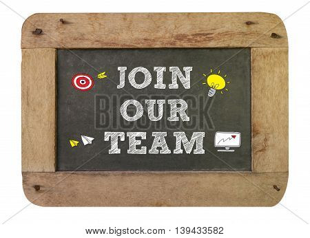 Join Our Team Concept ,vintage Blackboard With Wooden Frame Isolated On White Background.