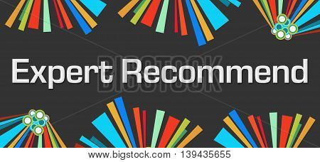 Expert recommend text written over dark colorful background.