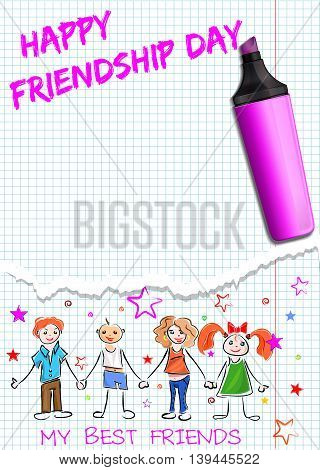 Greeting card for International Friendship Day. Happy people holding hands and inscription in a school notebook - HAPPY FRIENDSHIP DAY MY BEST FRIENDS. Vector illustration