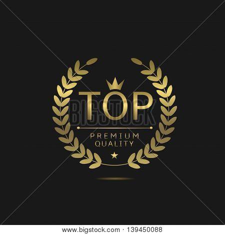 Top golden label. Luxury icon with laurel wreath, Royal emblem