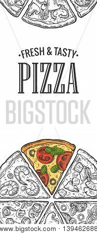 Poster with slice pizza Pepperoni, Hawaiian, Margherita, Mexican, Seafood, Capricciosa. Vintage vector engraving illustration for poster, menu, box. Isolated on white background