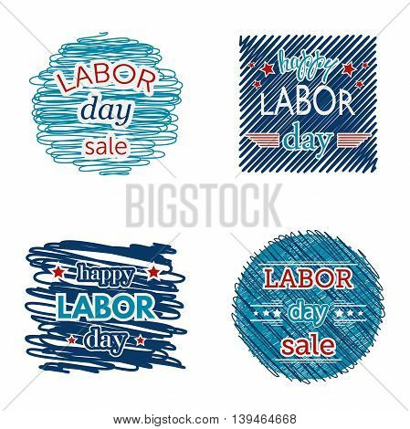 Happy labor day sale. Set of badges and labels on scribble background. Typography concept design for promotion, advertising, print, flyer, card, t-shirt. Vector illustration
