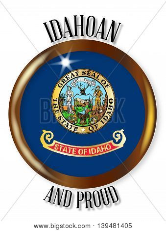 Idaho state flag button with a circular border over a white background with the text Idahoan and Proud