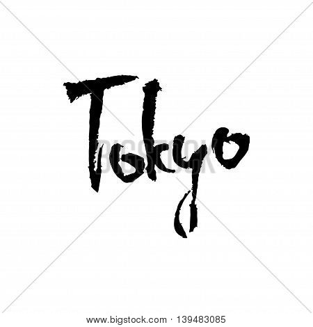 Tokyo. Hand drawn lettering background. Ink illustration. Modern brush calligraphy. Isolated on white background.