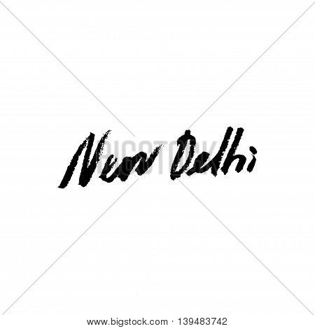 New Delhi. Hand drawn lettering background. Ink illustration. Modern brush calligraphy. Isolated on white background.