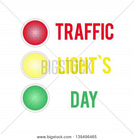 Traffic Lights Day card with symbol of traffic light isolated on white background. Vector Illustration.