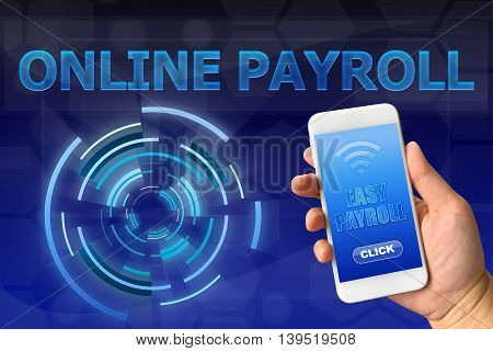 Woman hand holding smartphone against digital blue background ONLINE PAYROLL concept