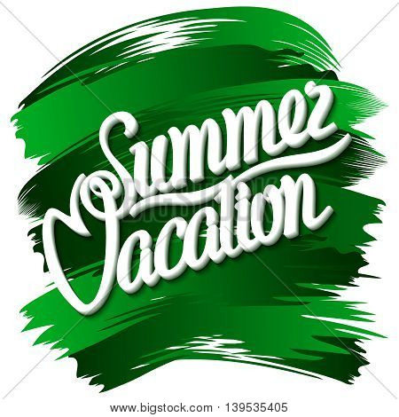 Summer vacation an inscription on paint background. Vector illustration