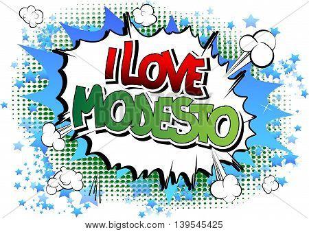 I Love Modesto - Comic book style word.