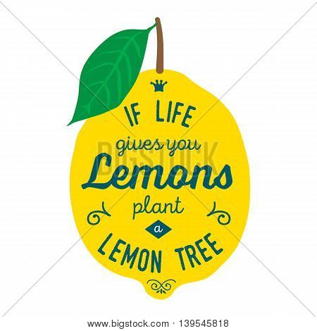 Vintage posters  set. Motivation quote about lemons. Vector llustration for t-shirt, greeting card, poster or bag design. If life gives you lemons plant a lemon tree