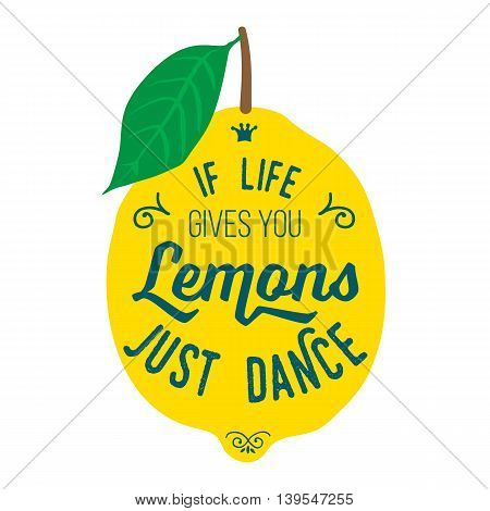 Vintage posters  set. Motivation quote about lemons. Vector llustration for t-shirt, greeting card, poster or bag design. If life gives you lemons just dance