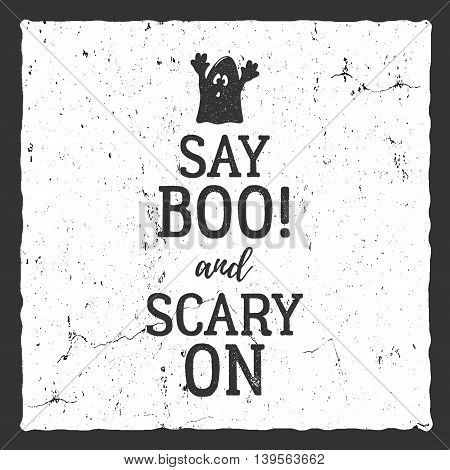 Vector Halloween typography label template. Vector text - say boo and scary on. With retro grunge effect. Poster, banner for holiday celebration. Print on t shirt, tee, card, invitations.