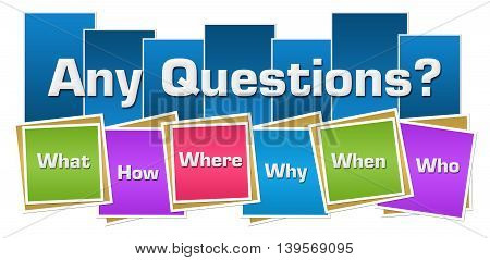 Any questions concept image with text and related keywords over colorful background.