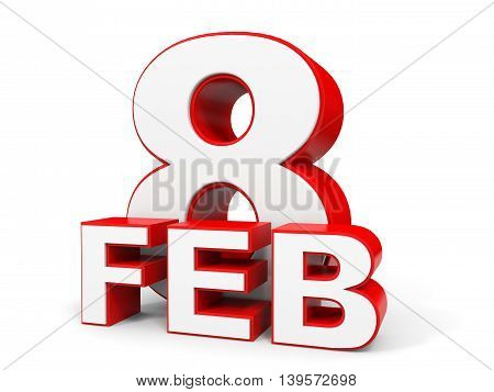 February 8. 3D Text On White Background.