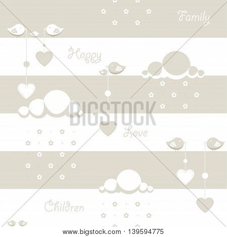 Seamless background. Depicted clouds with flowers instead of drops, birds holding a dangling heart and the words family, baby, children, happy, love . There are three colors, white, beige and grey.