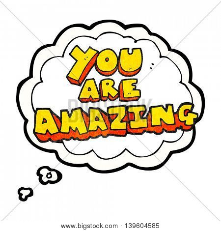 freehand drawn thought bubble textured cartoon you are amazing text
