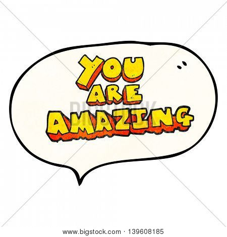 freehand speech bubble textured cartoon you are amazing text