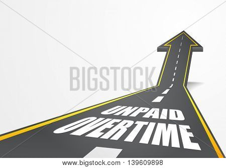 detailed illustration of a highway road going up as an arrow with Unpaid Overtime text, eps10 vector