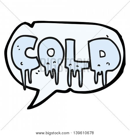 freehand drawn speech bubble cartoon word cold