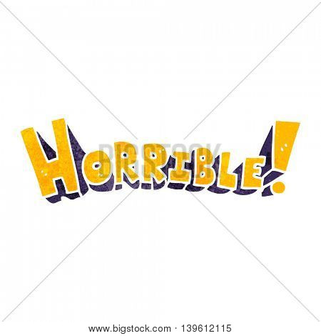 freehand retro cartoon word horrible